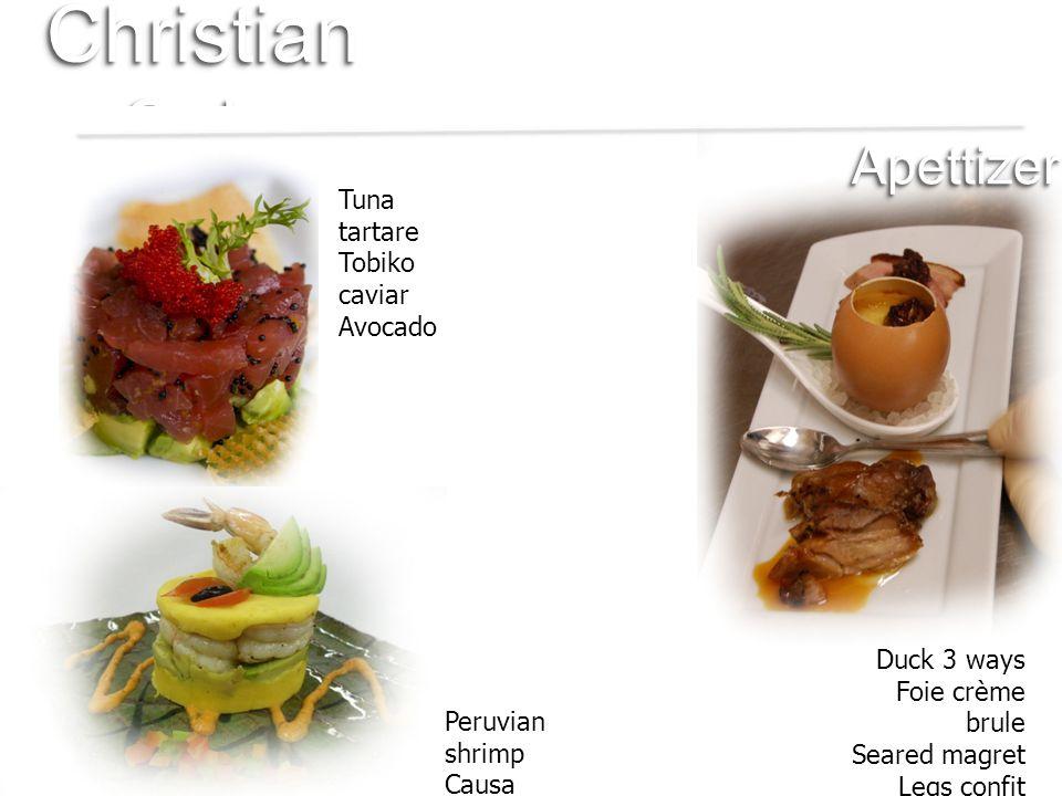Christian Sala ApettizerApettizer Tuna tartare Tobiko caviar Avocado Duck 3 ways Foie crème brule Seared magret Legs confit Peruvian shrimp Causa lime