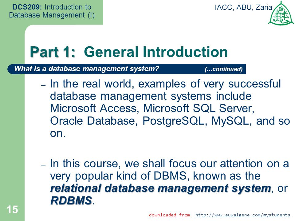 15 DCS209: Introduction to Database Management (I) IACC, ABU, Zaria – In the real world, examples of very successful database management systems inclu
