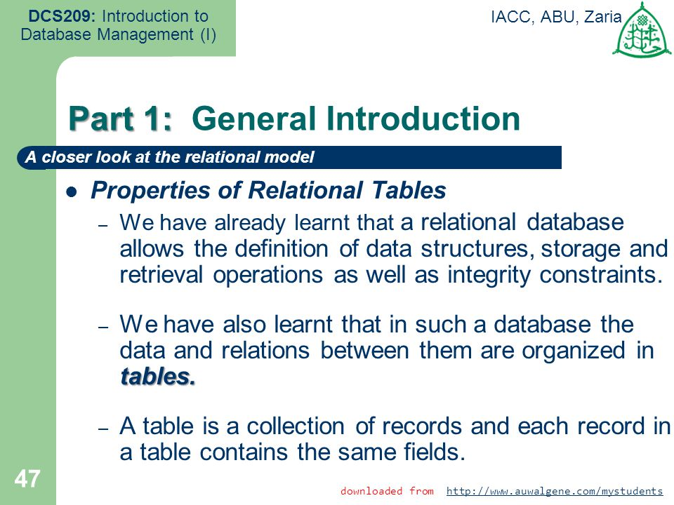 47 DCS209: Introduction to Database Management (I) IACC, ABU, Zaria Part 1: Part 1: General Introduction downloaded from http://www.auwalgene.com/myst