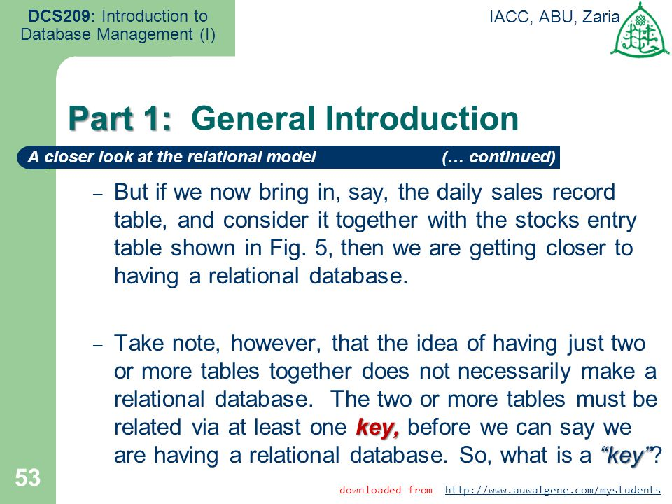 53 DCS209: Introduction to Database Management (I) IACC, ABU, Zaria – But if we now bring in, say, the daily sales record table, and consider it toget