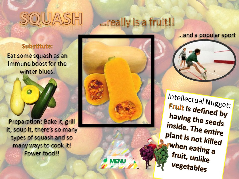 …and a popular sport Preparation: Bake it, grill it, soup it, theres so many types of squash and so many ways to cook it! Power food!!