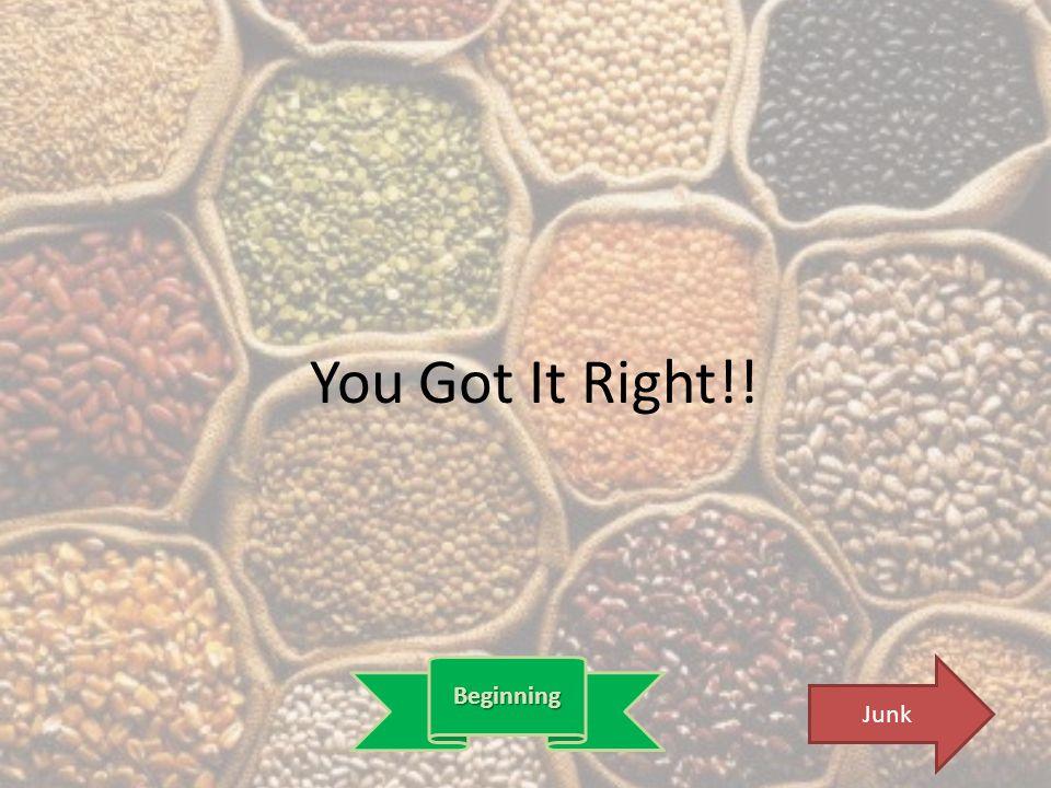 You Got It Right!! Beginning Junk