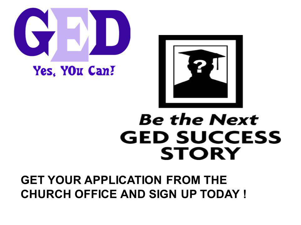 GET YOUR APPLICATION FROM THE CHURCH OFFICE AND SIGN UP TODAY !