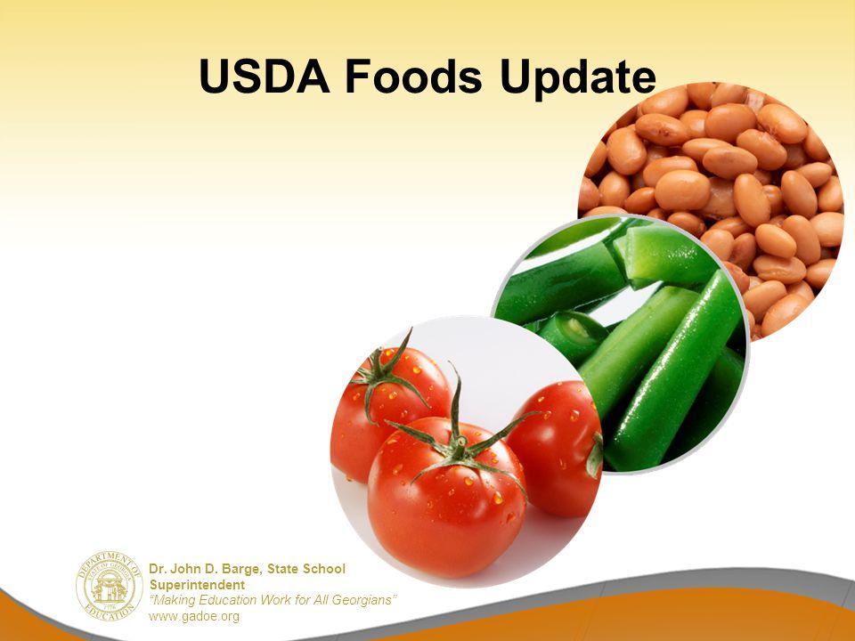 Dr. John D. Barge, State School Superintendent Making Education Work for All Georgians www.gadoe.org USDA Foods Update