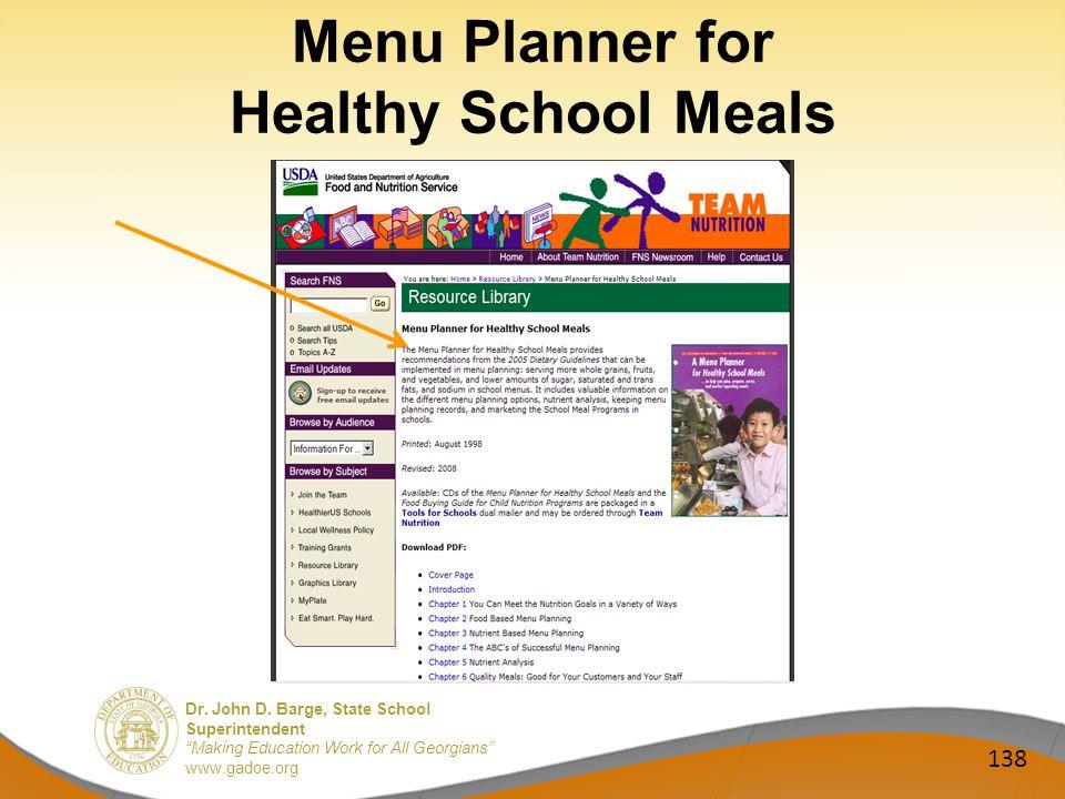 Dr. John D. Barge, State School Superintendent Making Education Work for All Georgians www.gadoe.org Menu Planner for Healthy School Meals 138