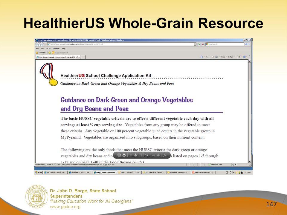 Dr. John D. Barge, State School Superintendent Making Education Work for All Georgians www.gadoe.org HealthierUS Whole-Grain Resource 147