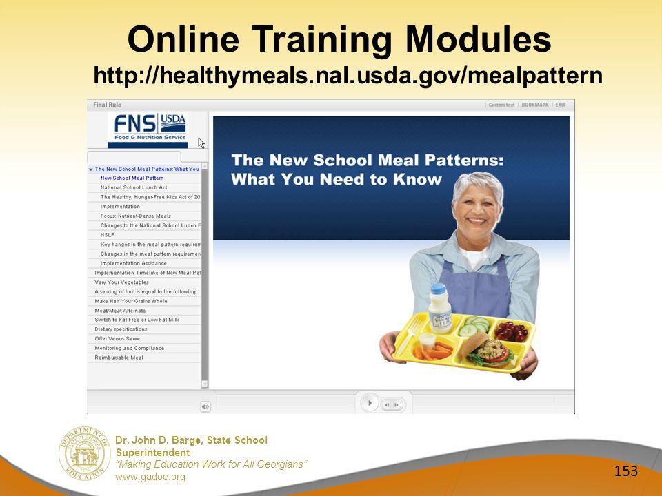 Dr. John D. Barge, State School Superintendent Making Education Work for All Georgians www.gadoe.org Online Training Modules http://healthymeals.nal.u