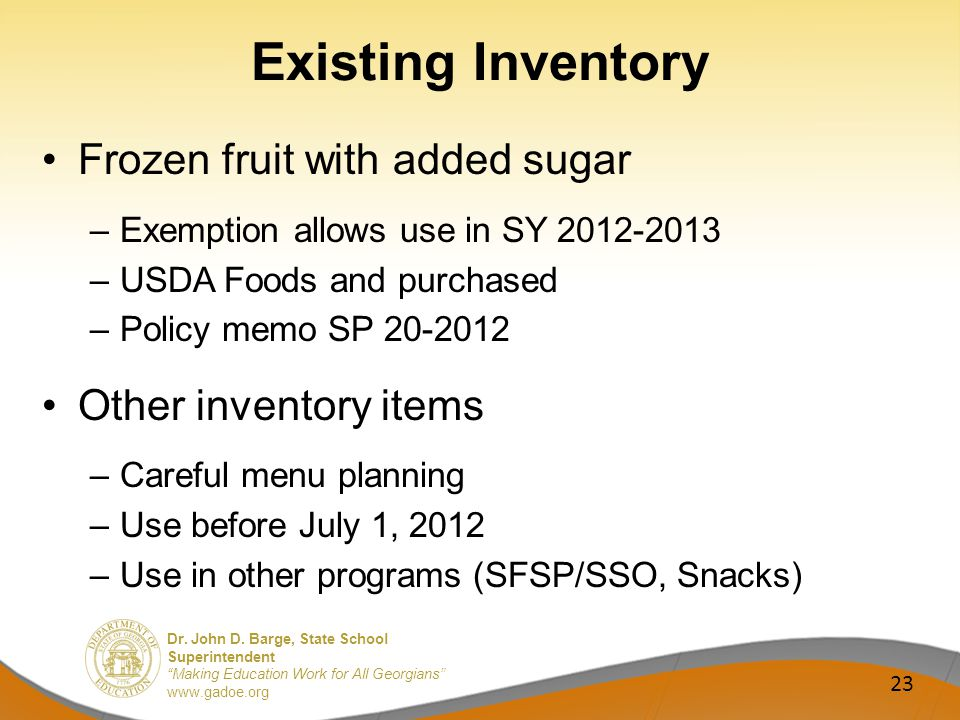 Dr. John D. Barge, State School Superintendent Making Education Work for All Georgians www.gadoe.org Existing Inventory Frozen fruit with added sugar