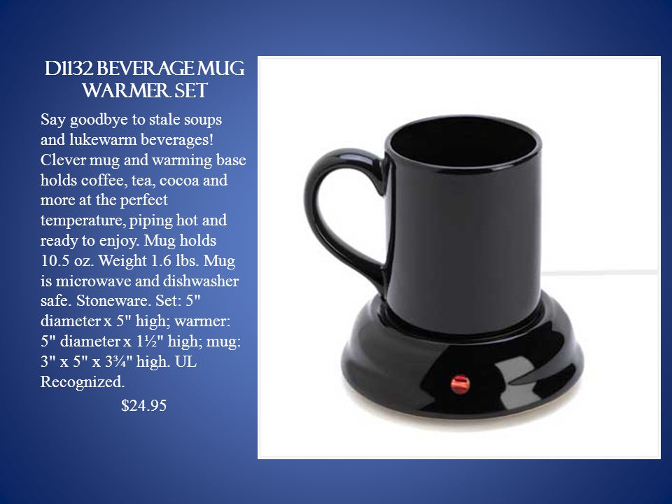 D1132 BEVERAGE MUG WARMER SET Say goodbye to stale soups and lukewarm beverages.