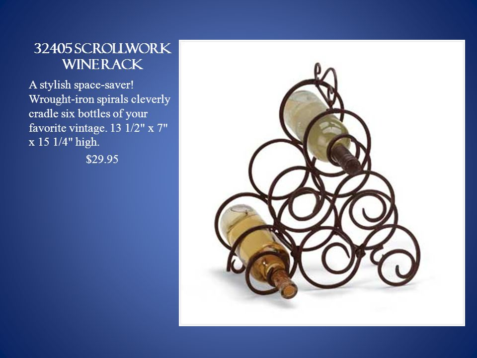 32405 SCROLLWORK WINE RACK A stylish space-saver.