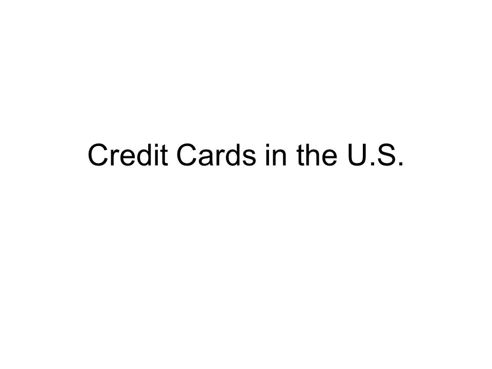 Credit Cards in the U.S.