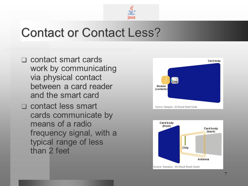 7 Contact or Contact Less.