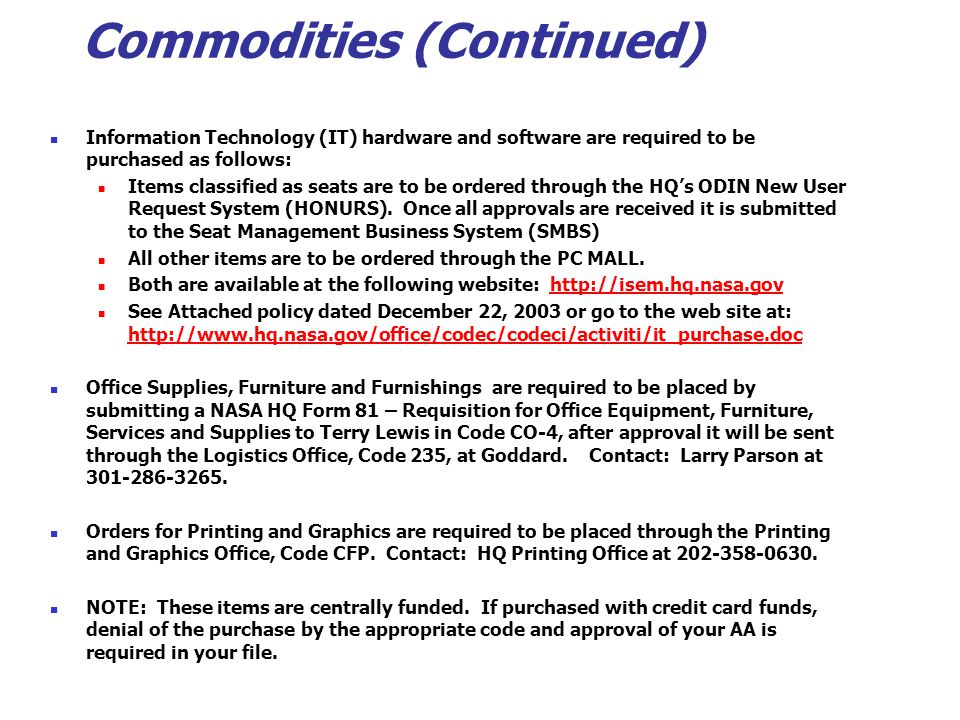 Commodities (Continued) Information Technology (IT) hardware and software are required to be purchased as follows: Items classified as seats are to be