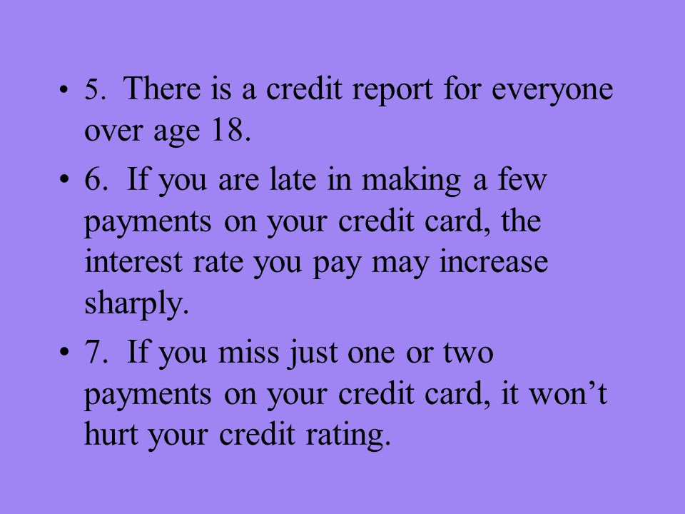 5. There is a credit report for everyone over age 18.