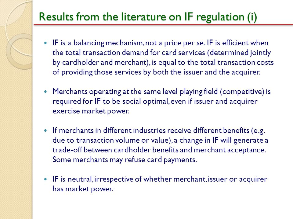 Results from the literature on IF regulation (i) IF is a balancing mechanism, not a price per se. IF is efficient when the total transaction demand fo