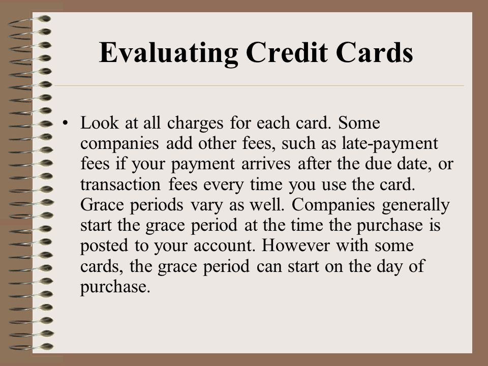 Evaluating Credit Cards Look at all charges for each card.