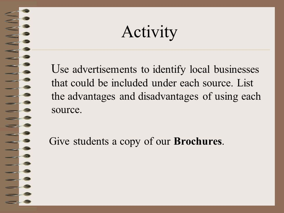 Activity U se advertisements to identify local businesses that could be included under each source.