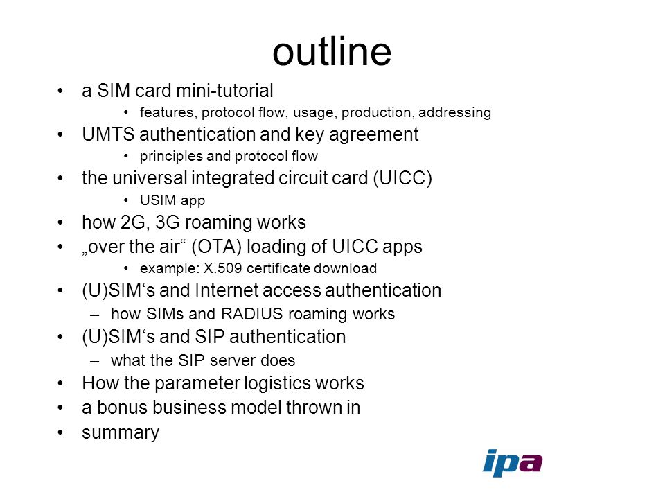 outline a SIM card mini-tutorial features, protocol flow, usage, production, addressing UMTS authentication and key agreement principles and protocol