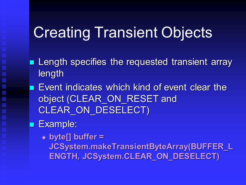 Creating Transient Objects Length specifies the requested transient array length Length specifies the requested transient array length Event indicates