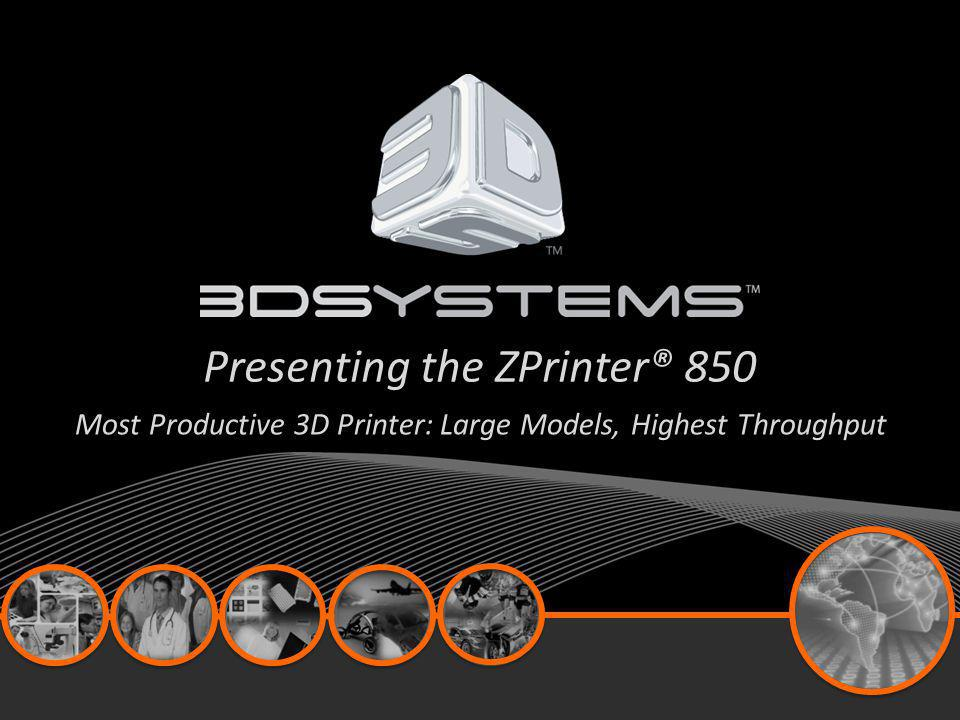 Presenting the ZPrinter® 850 Most Productive 3D Printer: Large Models, Highest Throughput