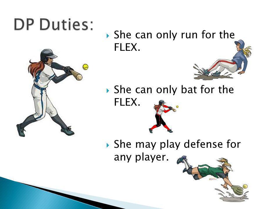 DP Duties: DP Duties: She can only run for the FLEX.