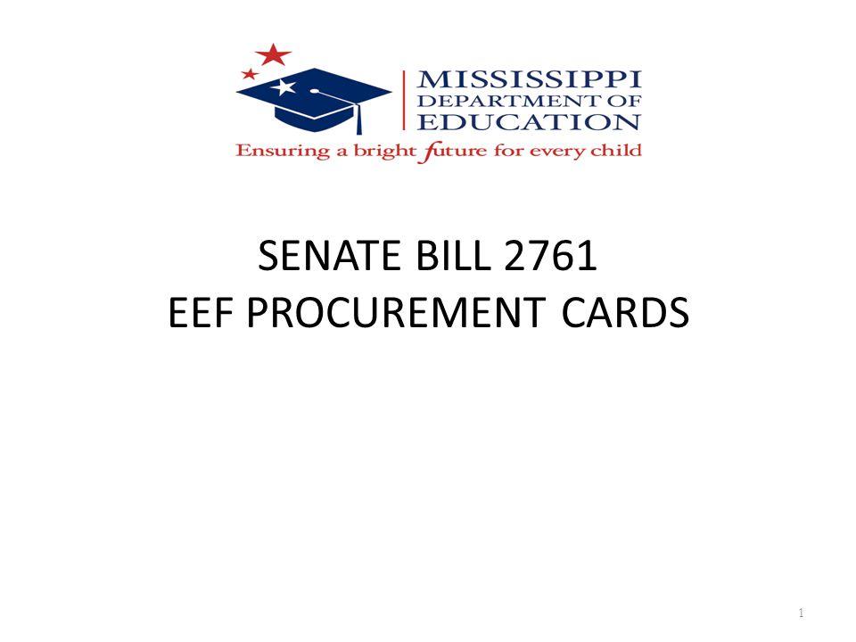 SENATE BILL 2761 EEF PROCUREMENT CARDS 1