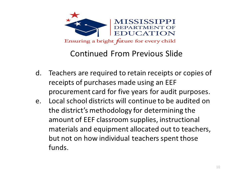 10 Continued From Previous Slide d.Teachers are required to retain receipts or copies of receipts of purchases made using an EEF procurement card for