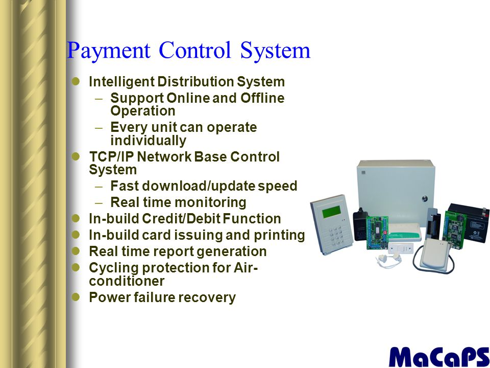 Payment Control System Intelligent Distribution System –Support Online and Offline Operation –Every unit can operate individually TCP/IP Network Base