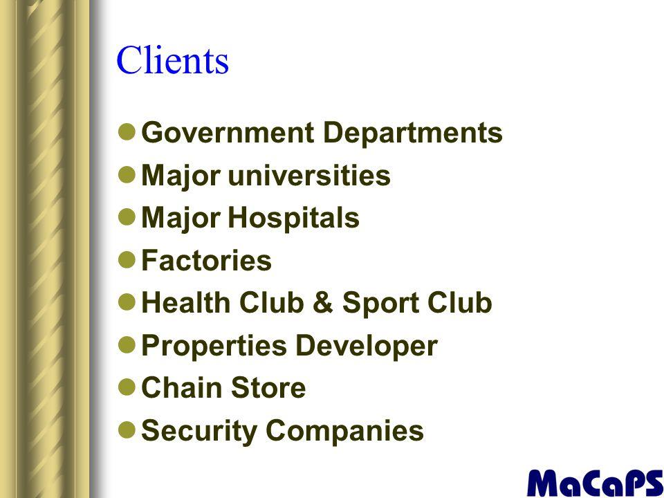 Government Departments Major universities Major Hospitals Factories Health Club & Sport Club Properties Developer Chain Store Security Companies