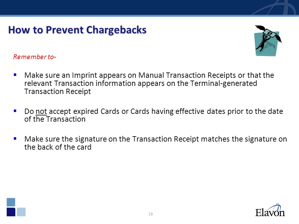 29 Remember to- Make sure an Imprint appears on Manual Transaction Receipts or that the relevant Transaction information appears on the Terminal-gener