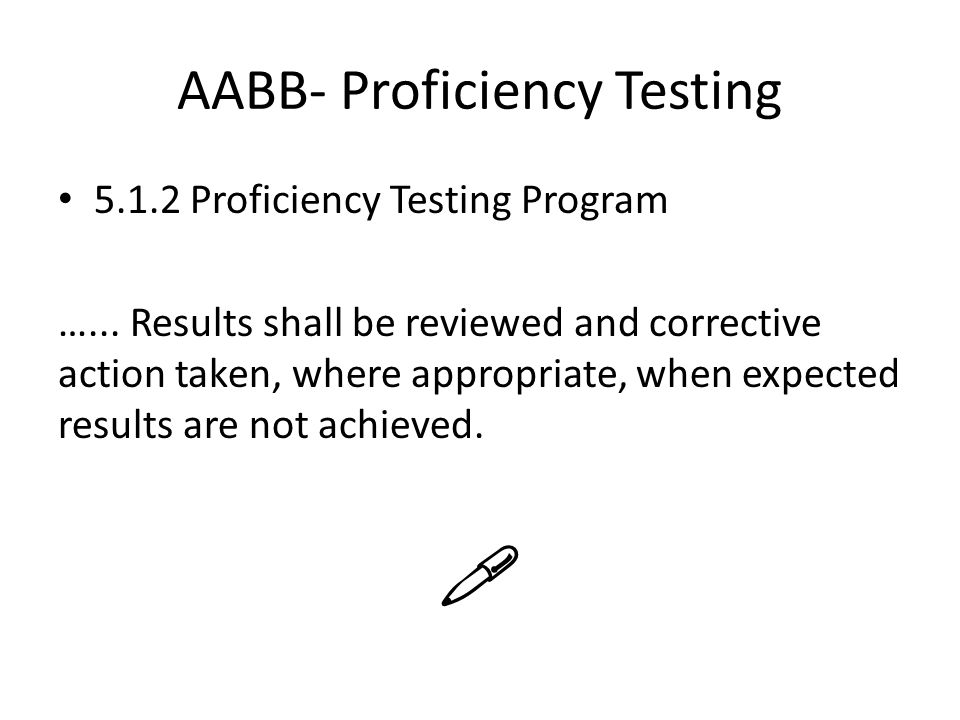 AABB- Proficiency Testing 5.1.2 Proficiency Testing Program …...