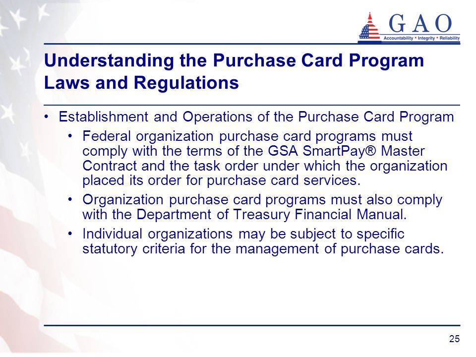 25 Understanding the Purchase Card Program Laws and Regulations Establishment and Operations of the Purchase Card Program Federal organization purchas