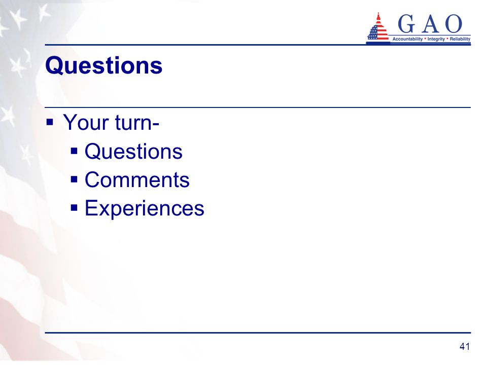41 Questions Your turn- Questions Comments Experiences