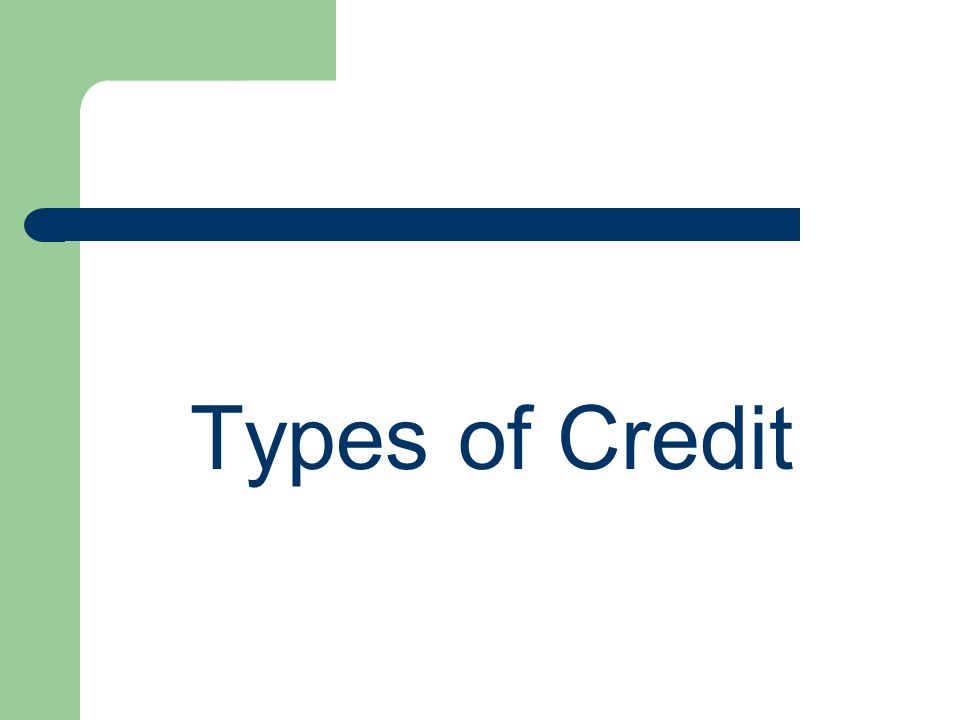 INSTALLMENT CREDIT Loan is paid back in set monthly payments.