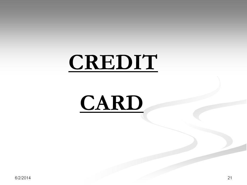 6/2/2014 21 CREDIT CARD