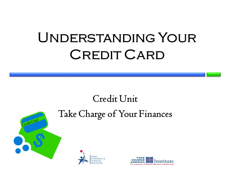 Credit Card Understanding Your Credit Card Credit Unit Take Charge of Your Finances