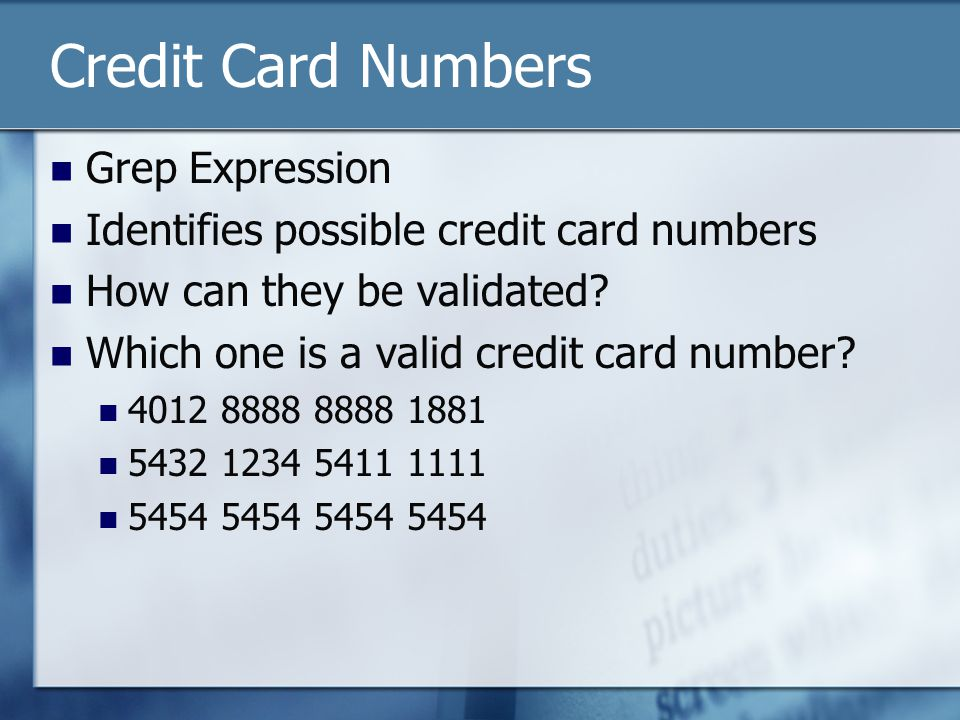 Credit Card Numbers Grep Expression Identifies possible credit card numbers How can they be validated.