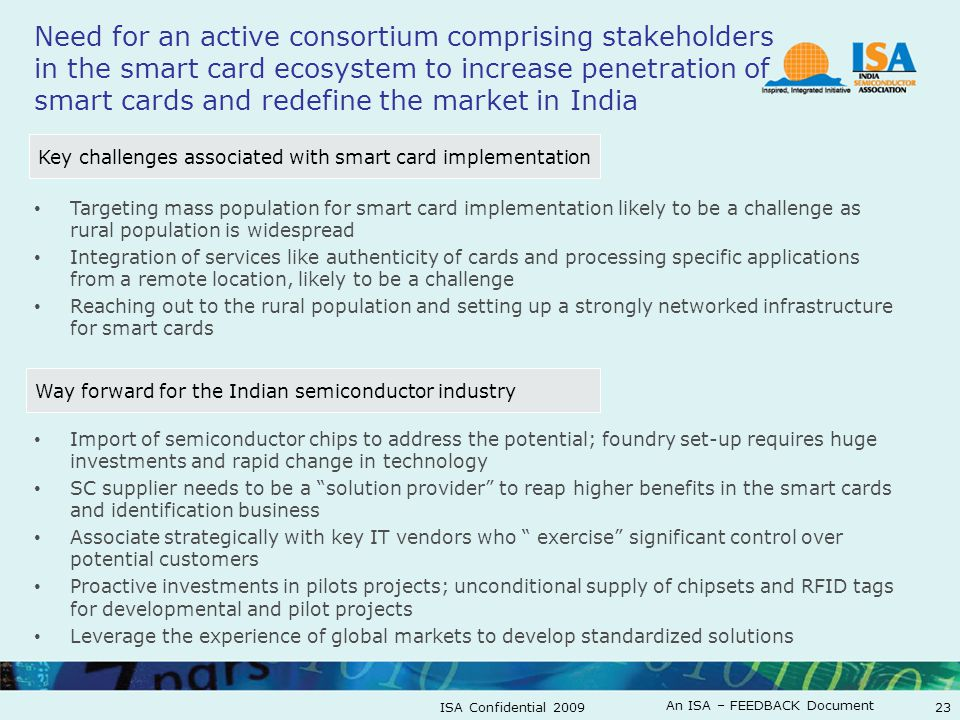 An ISA – FEEDBACK Document ISA Confidential 200923 Need for an active consortium comprising stakeholders in the smart card ecosystem to increase penet