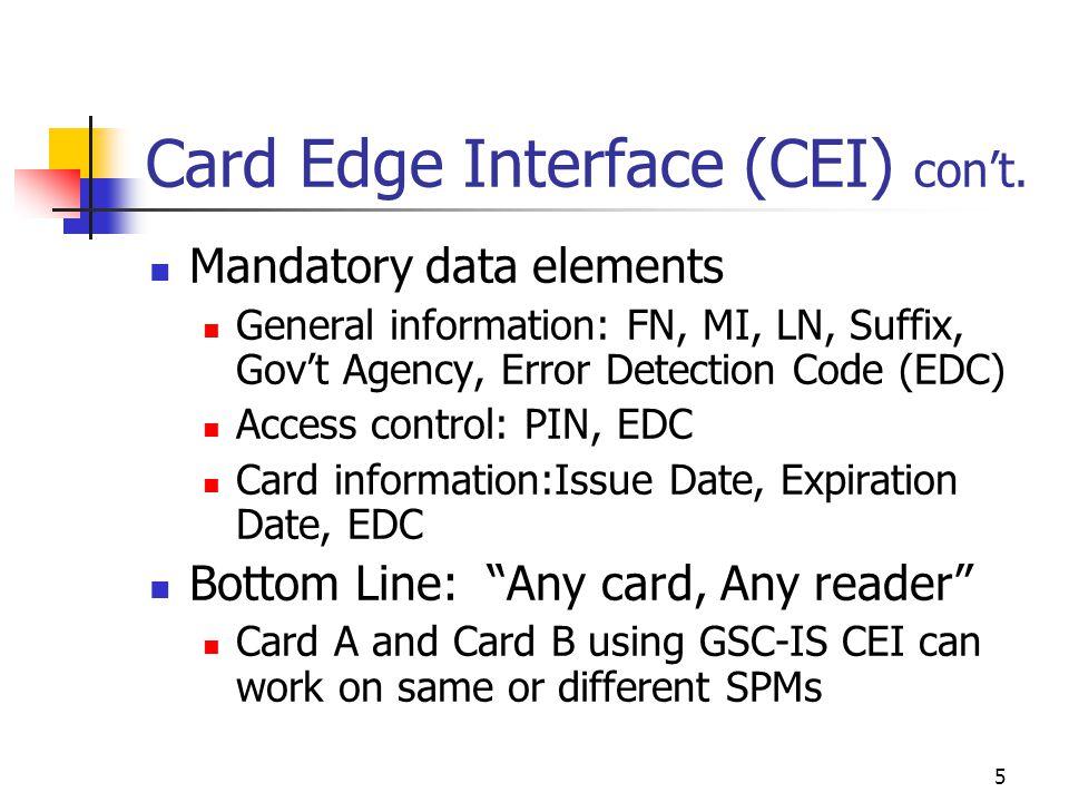 5 Card Edge Interface (CEI) cont. Mandatory data elements General information: FN, MI, LN, Suffix, Govt Agency, Error Detection Code (EDC) Access cont
