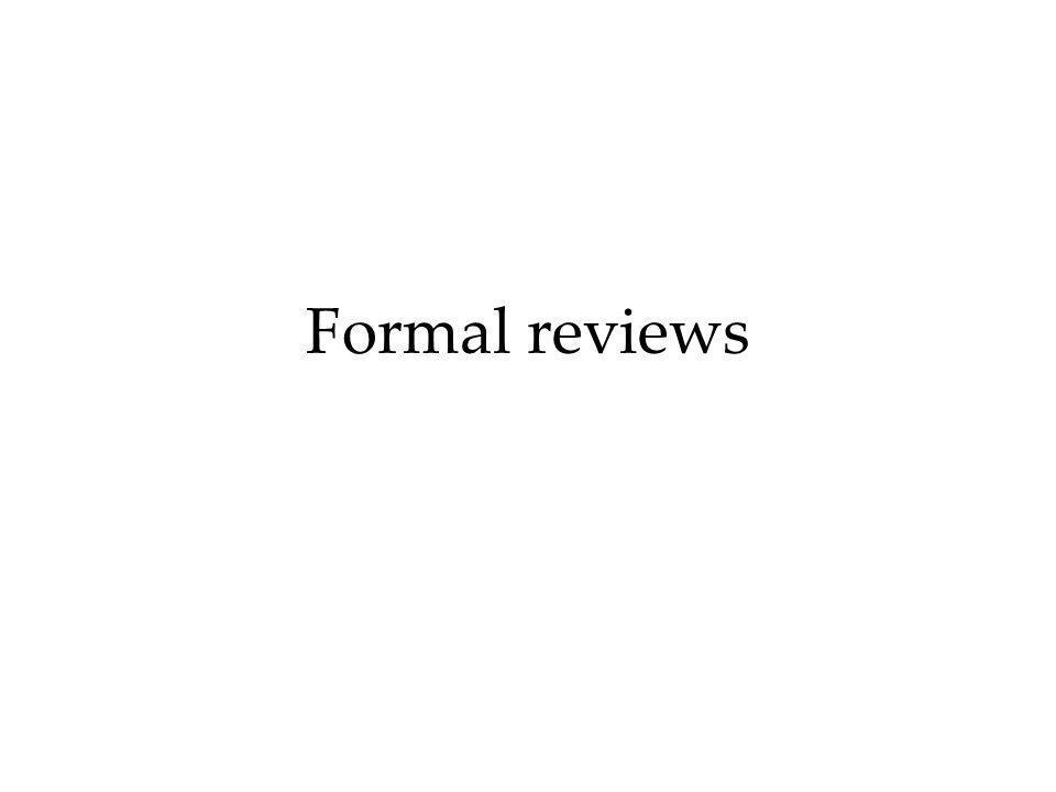 Formal reviews