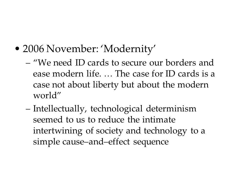2006 November: Modernity –We need ID cards to secure our borders and ease modern life. … The case for ID cards is a case not about liberty but about t