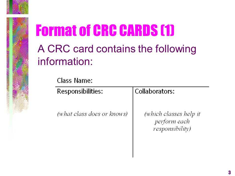 3 Format of CRC CARDS (1) A CRC card contains the following information: