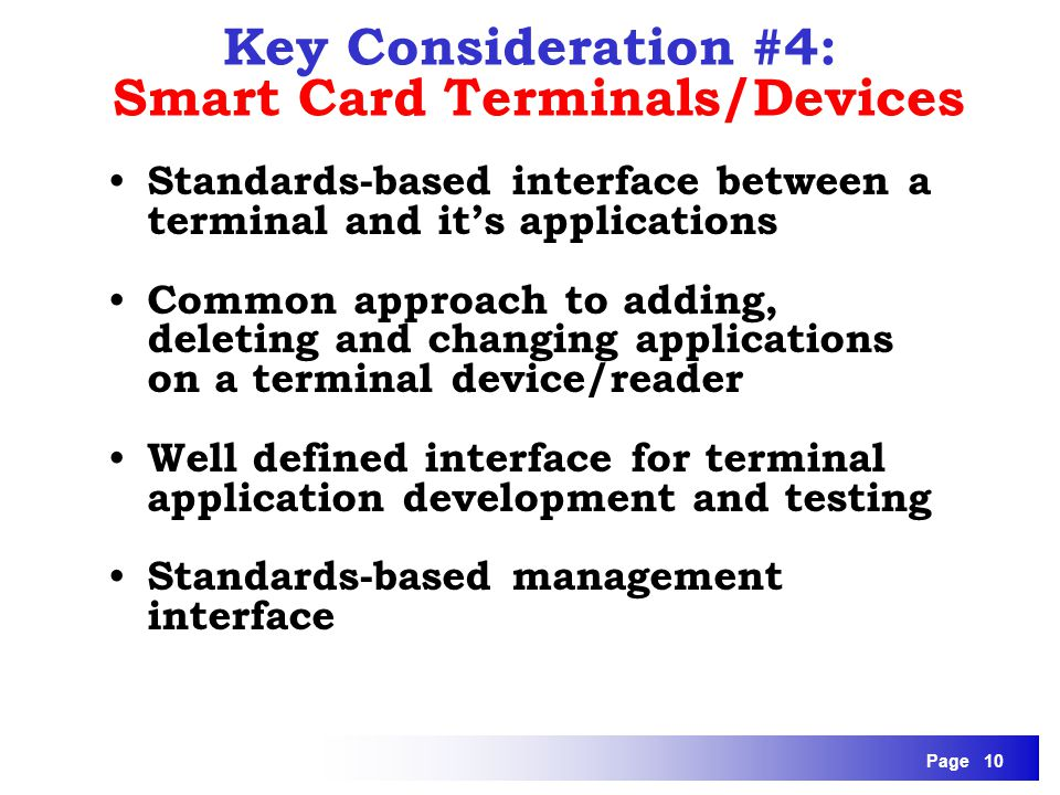 Page 10 Standards-based interface between a terminal and its applications Common approach to adding, deleting and changing applications on a terminal