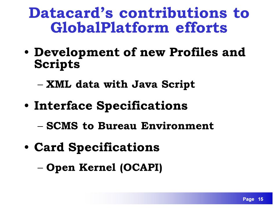 Page 15 Development of new Profiles and Scripts – XML data with Java Script Interface Specifications – SCMS to Bureau Environment Card Specifications