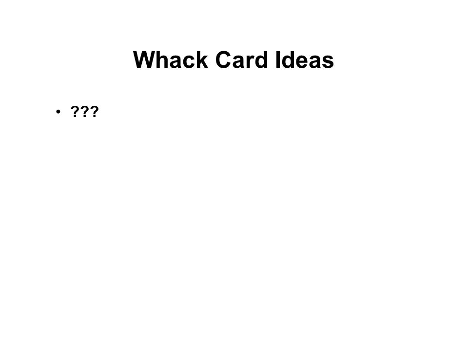 Whack Card Ideas