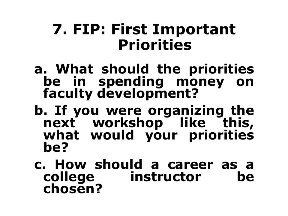 7. FIP: First Important Priorities a.