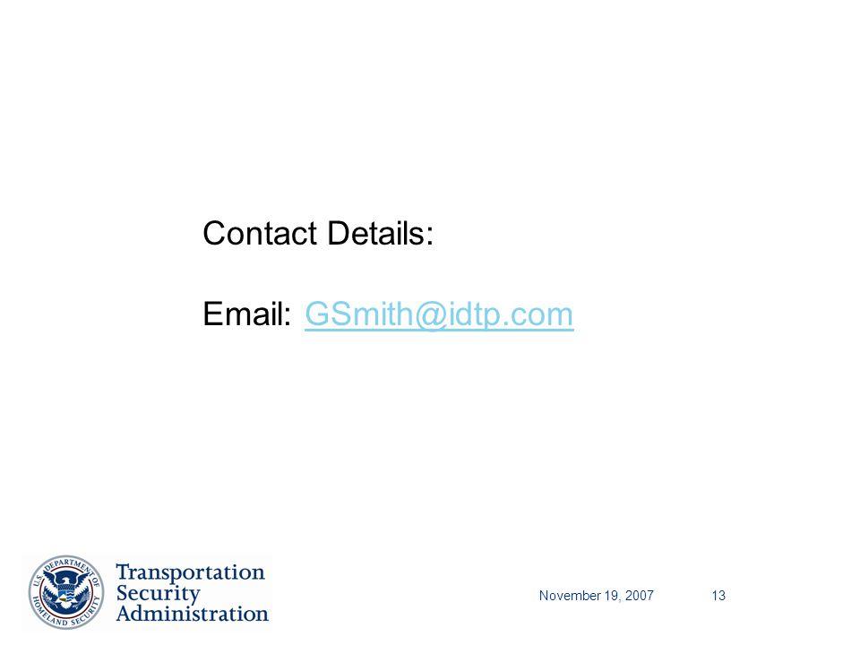 November 19, 200713 Contact Details: Email: GSmith@idtp.comGSmith@idtp.com