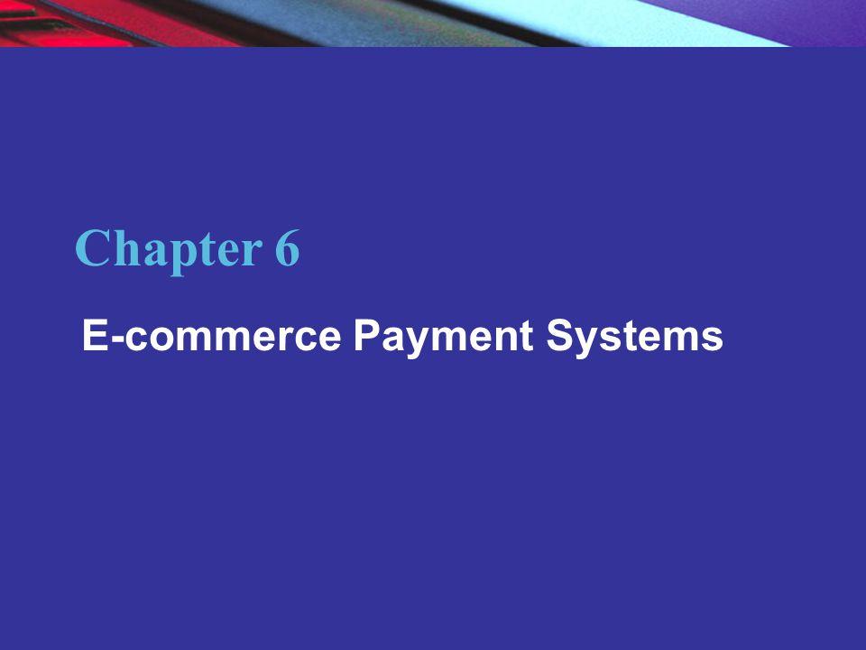 Copyright © 2007 Pearson Education, Inc.Slide 6-1 E-commerce Kenneth C.