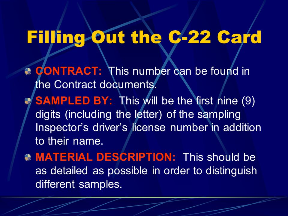 Filling Out the C-22 Card ROAD NO.: This can be found on the Index sheet of the plans. DISTRICT NO.: The FDOT District number. COUNTY: This can be fou