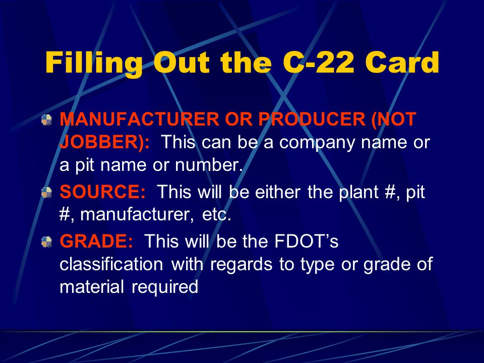 Filling Out the C-22 Card CONTRACT: This number can be found in the Contract documents. SAMPLED BY: This will be the first nine (9) digits (including